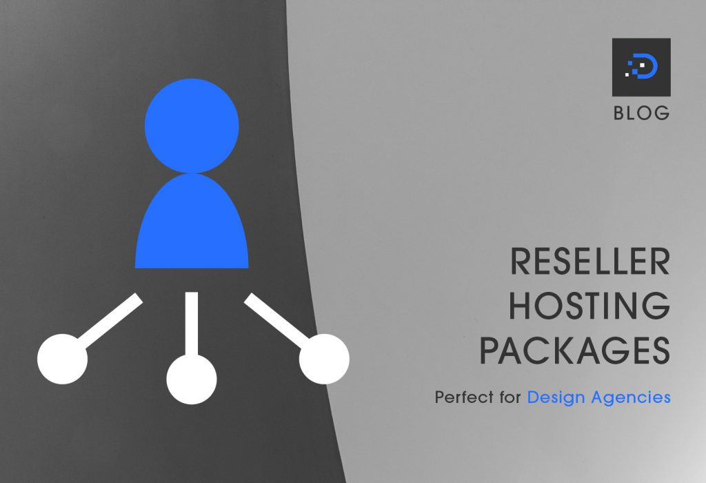 Reseller Hosting Packages Perfect For Design Agencies