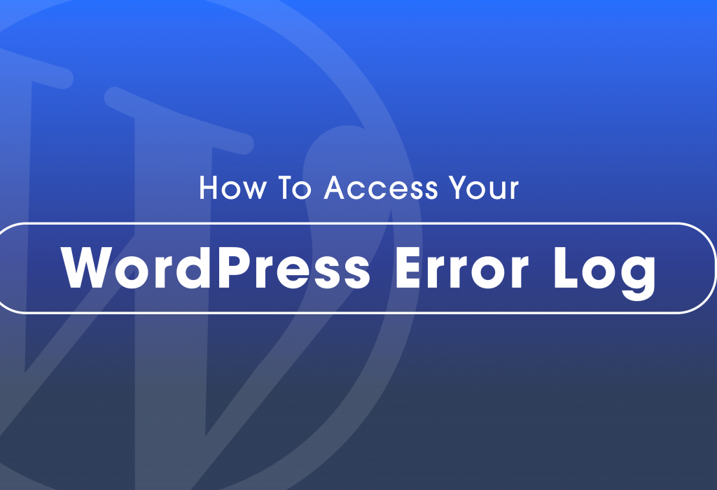 How To Access Your WordPress Error Log