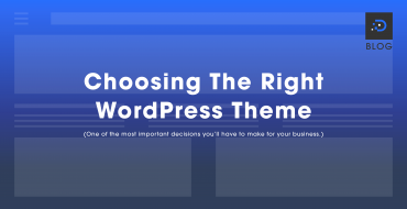 Choosing The Right WordPress Theme For Your Business