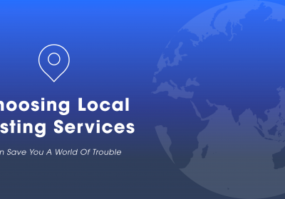 Choosing Local Hosting Services Can Save You A World Of Trouble