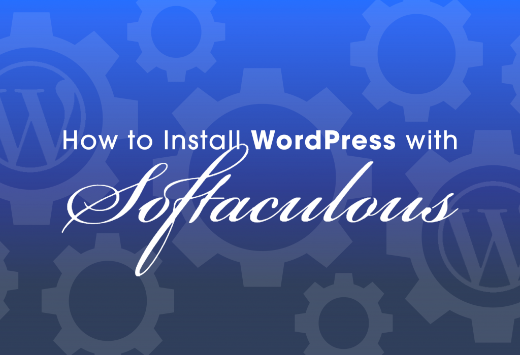 How To Install WordPress with Softaculous