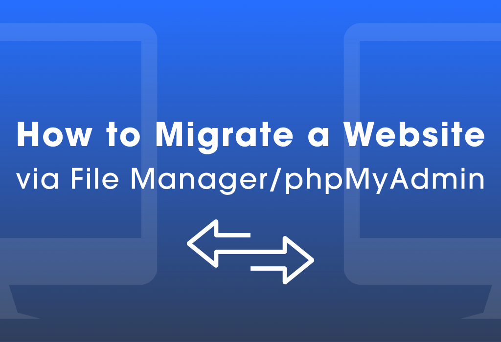 How to Migrate Your WordPress Website via File Manager and phpMyAdmin