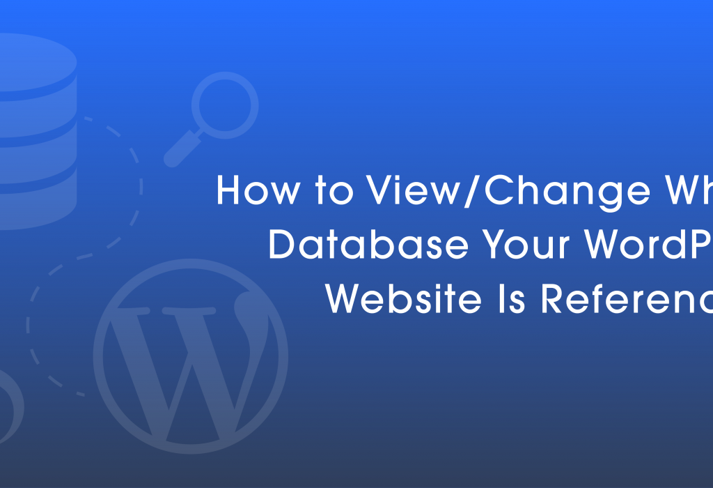 How to View/Change Which Database Your WordPress Website Is Referencing