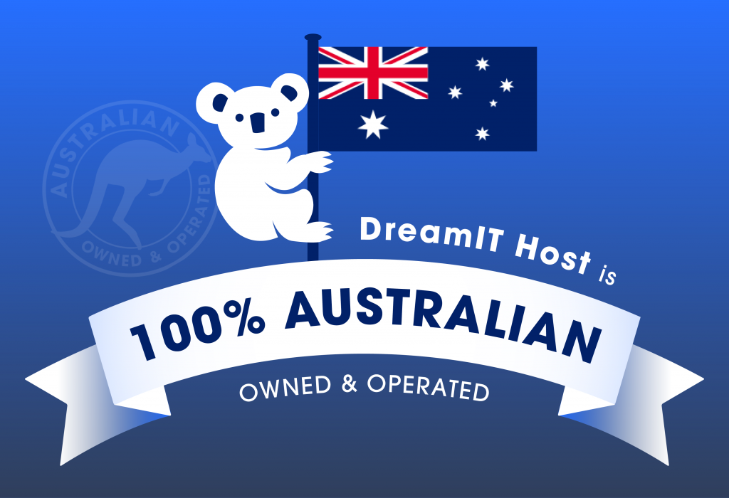 DreamIT Host is 100% Australian Owned & Operated