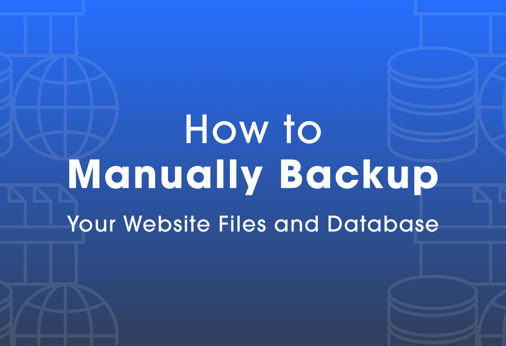 How to Manually Backup Your Website Files and Database